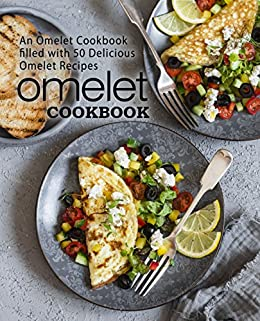 Omelet Cookbook: An Omelet Cookbook Filled with 50 Delicious Omelet Recipes by [BookSumo Press]