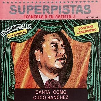 Superpistas - Canta Como Cuco Sanchez