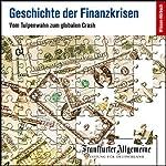 Geschichte der Finanzkrisen. Vom Tulpenwahn zum globalen Crash