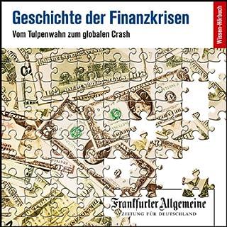 Couverture de Geschichte der Finanzkrisen. Vom Tulpenwahn zum globalen Crash (F.A.Z.-Dossier)