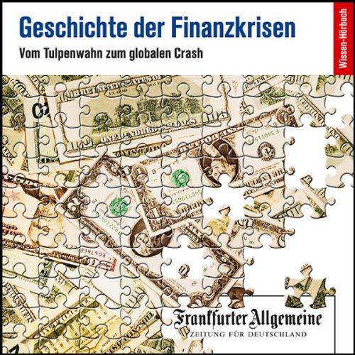 Geschichte der Finanzkrisen. Vom Tulpenwahn zum globalen Crash (F.A.Z.-Dossier) Titelbild