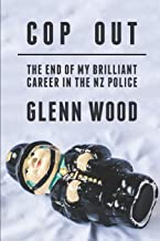 Cop Out: The end of my career in the NZ Police (The Laughing Policeman)