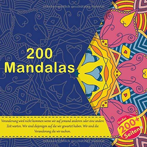 200 Mandalas - Veranderung wird nicht kommen wenn wir auf jemand anderen oder eine andere Zeit warten. Wir sind diejenigen auf die wir gewartet haben. Wir sind die Veranderung die wir suchen.