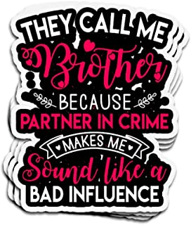 ViralTee 3 PCs Stickers They Call Me Brother Because Partner in Crime 4 × 3 Inch Die-Cut Decals