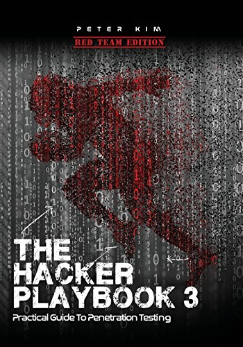 The Hacker Playbook 3: Practical Guide To Penetration Testing Front Cover