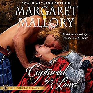 Captured by a Laird     The Douglas Legacy, Book 1              By:                                                                                                                                 Margaret Mallory                               Narrated by:                                                                                                                                 Derek Perkins                      Length: 9 hrs and 51 mins     18 ratings     Overall 4.7