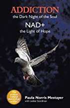 Addiction: The Dark Night of the Soul/ NAD+: The Light of Hope