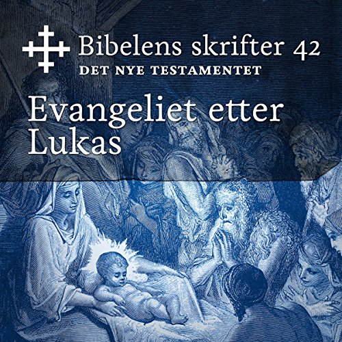 Evangeliet etter Lukas (Bibel2011 - Bibelens skrifter 42 - Det Nye Testamentet) cover art