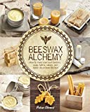 Beeswax Alchemy: How to Make Your Own Candles, Soap, Balms, Salves and Home Decor from the Hive