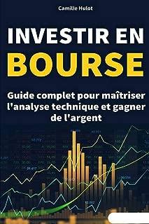 Investir en bourse : Guide complet pour maîtriser l'analyse technique et gagner de l'argent (French Edition)