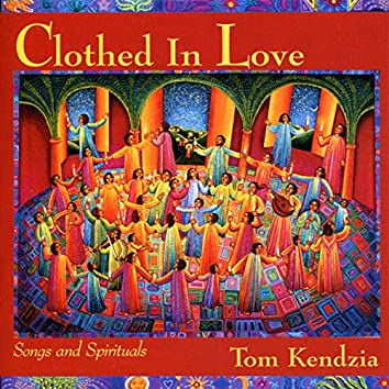 Clothed in Love - Songs and Spirituals