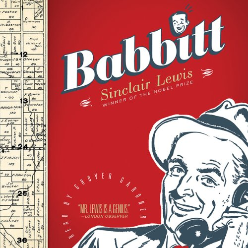 Babbitt                   By:                                                                                                                                 Sinclair Lewis                               Narrated by:                                                                                                                                 Grover Gardner                      Length: 11 hrs and 55 mins     5 ratings     Overall 4.2