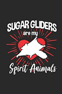 Sugar Gliders Are My Spirit Animals: Sugar Gliders Notebook, Blank Lined (6 x 9 - 120 pages) Animal Themed Notebook for Da...