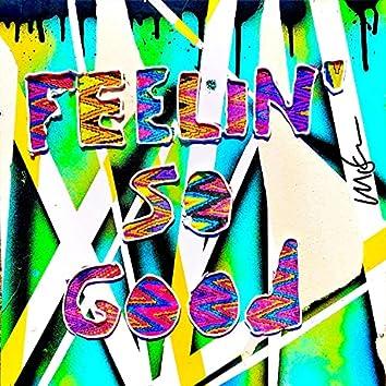 Feelin' So Good