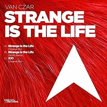 Strange Is The Life