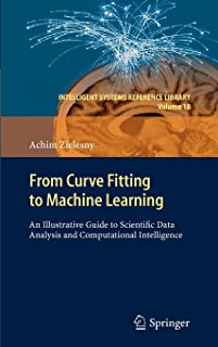 From Curve Fitting to Machine Learning: An Illustrative Guide to Scientific Data Analysis and Computational Intelligence