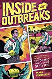Image of Inside the Outbreaks: The Elite Medical Detectives of the Epidemic Intelligence Service