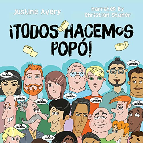 ¡Todos Hacemos Popó! [We All Poop!] Audiobook By Justine Avery cover art