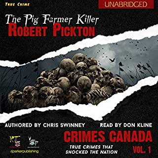 Robert Pickton: The Pig Farmer Killer     Crimes Canada: True Crimes That Shocked The Nation              Written by:                                                                                                                                 Chris Swinney                               Narrated by:                                                                                                                                 Don Kline                      Length: 1 hr and 35 mins     3 ratings     Overall 3.7