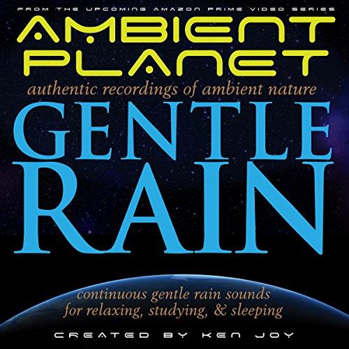 Ambient Planet: Gentle Rain audiobook cover art