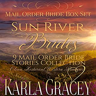 Sun River Brides: Mail Order Bride Box Set, Books 1-9                   By:                                                                                                                                 Karla Gracey                               Narrated by:                                                                                                                                 Alan Taylor                      Length: 12 hrs and 59 mins     87 ratings     Overall 4.4