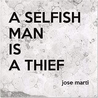 Aluminum Metal Sign Décor Inspirational A Selfish Man is A Thief Inspiration & Motivation Novelty Square Wall Art - Light Grey Bubbles, 18