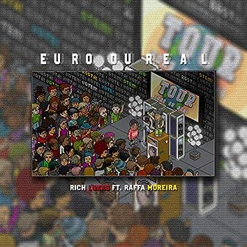 Euro Ou Real (feat. Raffa Moreira)