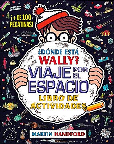¿Dónde está Wally? Viaje por el espacio. Libro de actividades (Colección ¿Dónde está Wally?): (¡Con + de 100 pegatinas!)