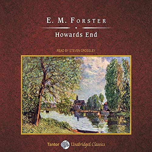Howards End                   De :                                                                                                                                 E. M. Forster                               Lu par :                                                                                                                                 Steven Crossley                      Durée : 11 h et 51 min     2 notations     Global 5,0