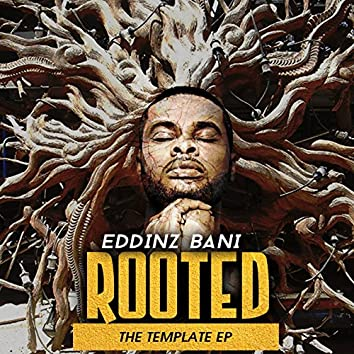 Rooted The Template EP