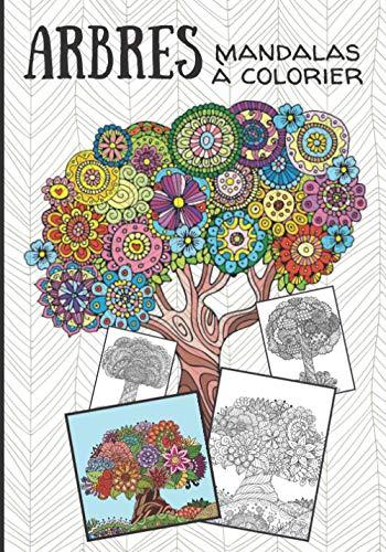 Arbres Mandalas à colorier: Livre de coloriage Arbres, cactus, feuilles Pour Adultes & Enfants   coloriages relaxants   Art thérapie anti-stress