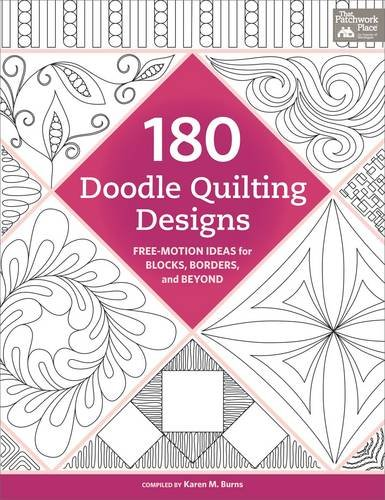 180 Doodle Quilting Designs - Free-Motion Ideas for Blocks, Borders, and Beyond