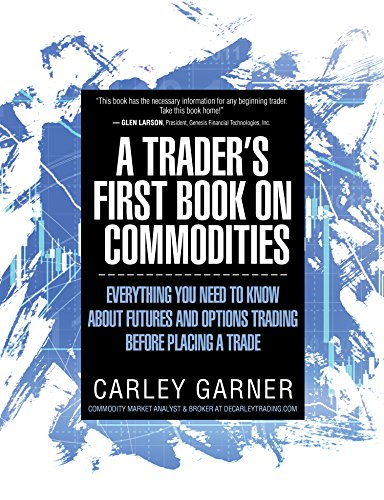 A Trader\'s First Book on Commodities: Everything you need to know about futures and options trading before placing a trade (English Edition)
