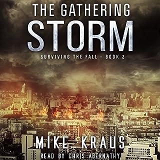 The Gathering Storm     Surviving the Fall Series, Book 2              Auteur(s):                                                                                                                                 Mike Kraus                               Narrateur(s):                                                                                                                                 Chris Abernathy                      Durée: 2 h et 44 min     Pas de évaluations     Au global 0,0