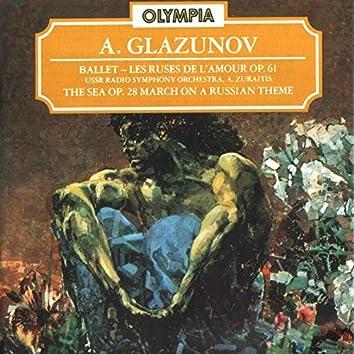 Glazunov: Les Ruses de L`Amour, Op. 61; The Sea, Op. 28 & March on a Russian Theme, Op. 76
