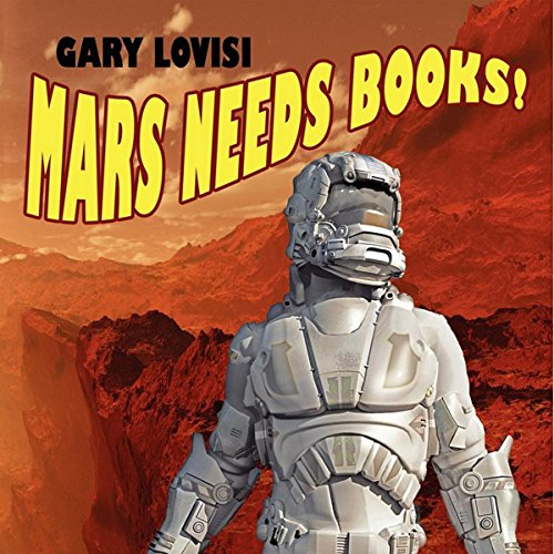 Mars Needs Books! A Science Fiction Novel audiobook cover art