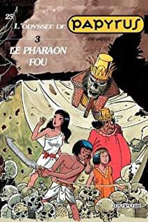 Papyrus - tome 25 - Le Pharaon fou (L'Odyssée de Papyrus III) (French Edition)