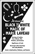Genuine Black and White Magic of Marie Laveau: Hoodoo's Earliest Grimoire and Spell Book