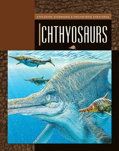 Ichthyosaurs (Exploring Dinosaurs and Prehistoric Creatures) (English Edition)