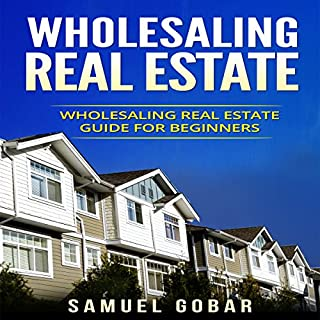 How to Wholesale Houses for Huge Profit (Audiobook) by Ernie