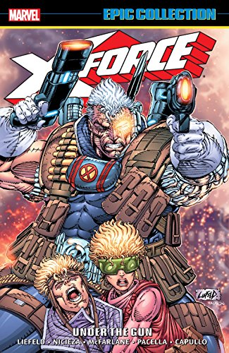 X-Force Epic Collection: Under The Gun (X-Force (1991-2002)) (English Edition)