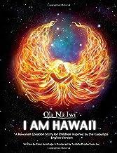 Ola Na Iwi: Hawaii (English version): A Hawaiian Creation Story for Children Inspired by the Kumulipo