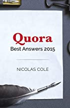 Best Quora Answers of 2015: Quora Top Writer Nicolas Cole shares his most popular answers from 2015 (Volume 1)