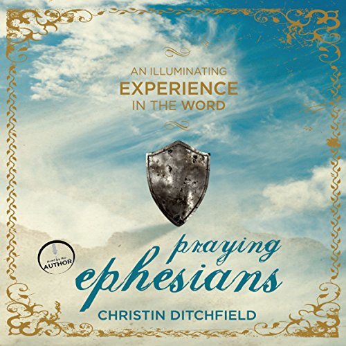 Praying Ephesians     Live Strong! You've Been Chosen for Greatness              By:                                                                                                                                 Christin Ditchfield                               Narrated by:                                                                                                                                 Christin Ditchfield                      Length: 3 hrs and 38 mins     3 ratings     Overall 3.7
