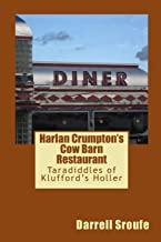 Harlan Crumpton's Cow Barn Restaurant: Taradiddles of Klufford's Holler
