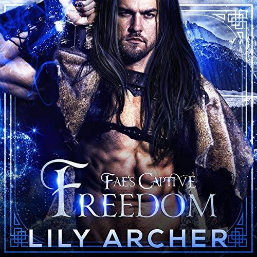 Freedom: Fae's Captive, Book 8