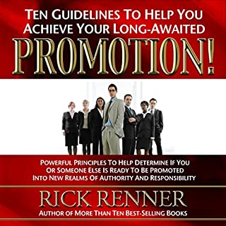 Promotion      Ten Guidelines to Help You Achieve Your Long-Awaited Promotion              By:                                                                                                                                 Rick Renner                               Narrated by:                                                                                                                                 Stephen Sobozenski                      Length: 5 hrs and 55 mins     4 ratings     Overall 5.0