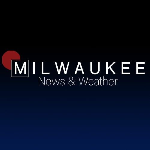 Milwaukee News & Weather
