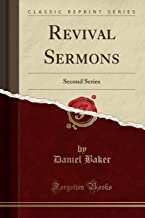 Revival Sermons: Second Series (Classic Reprint)