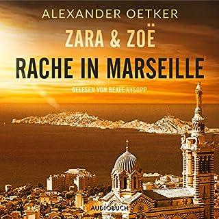 Rache in Marseille     Zara und Zoë 1              Autor:                                                                                                                                 Alexander Oetker                               Sprecher:                                                                                                                                 Beate Rysopp                      Spieldauer: 7 Std. und 42 Min.     14 Bewertungen     Gesamt 3,7